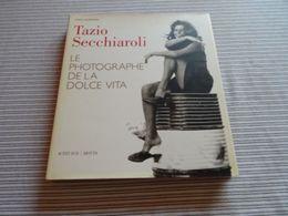 Tazio Secchiaroli Le Photographe De La Dolce Vita - Art