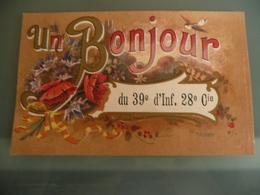 CARTE POSTALE EN COULEURS UN BONJOUR MILITAIRE 39è D'INFANTERIE 28è COMPAGNIE ENVOYEE DE ECOUIS EURE NORMANDIE 1917 - France
