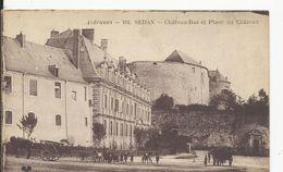 Sedan  Chateau Et Place  Du Chateau - Sedan