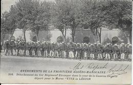 """Cpa Evenements De A Frontière Algéro-Marocaine-départ Pour Le Maroc-""""VIVE LA LEGION"""" écrite Voyagée 1911 - Autres"""