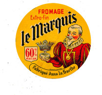 S  570 - ETIQUETTE DE FROMAGE-  FROMAGE   LE MARQUIS 60%   FABRIQUE DANS LA SARTHE  (diametre 9,50 Cm) - Quesos