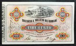SOCCORSO A SOLLIEVO DEI ROMANI 100 LIRE 30 04 1867 R3 RARISSIMA Lotto 1060 - Unclassified