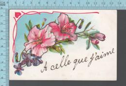 CPA Fantaisie Fleurs, Poudre Brillante, A Celle Que J'aime, X -  Postcard Carte Postale - Autres