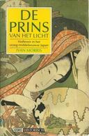 DE PRINS VAN HET LICHT - HOFLEVEN IN HET VROEG-MIDDELEEUWSE JAPAN - IVAN MORRIS - History