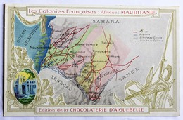 Chromo Format CPA Mauritanie Les Colonies Françaises Carte Chocolaterie Aiguebelle - Mauritania