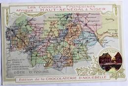 Chromo Format CPA Haut Sénégal Niger Les Colonies Françaises Carte Chocolaterie Aiguebelle - Niger