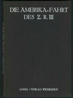 AMERIKAFAHRT Des Z.R. III, Amsel-Verlag Wiesbaden 1925, Ca. 130 Seiten, Gebunden, Geschrieben Von Anton Wittemann, Navig - Zeppeline