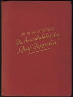 AMERIKAFAHRT 1928 Des LZ 127, Verlag August Scherl, Berlin 1928, Erstauflage, Ca. 120 Seiten, Gebunden, Geschrieben Von  - Zeppeline