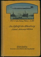 IM LUFTSCHIFF über HAMBURG, Eyb's Delag-Führer, Eyb Verlag Stuttgart, Ca. 270 Seiten Inklusive Etwa 40 Seiten Mit Insera - Zeppeline