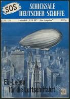 """SCHICKSALE Deutscher Luftschiffe, Vier Heftchen Der Reihe """"SOS ..."""" Mit Berichten Der Marine-Luftschiffe """"L 38"""", """"L 57 U - Zeppeline"""