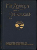MIT ZEPPELIN NACH SPITZBERGEN 1911, Studienreise Der Deutschen Arktischen Zeppelin-Expedition, Herausgegeben Von A. Miet - Zeppeline
