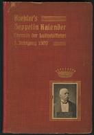 Koehler's ZEPPELIN-KALENDER Jahrgang 1909, Gebunden, Ca. 100 Seiten, Reich Bebildert Mit Aufnahmen Von Luftschiffen Und  - Zeppeline