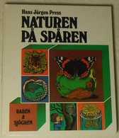 Naturen På Spåren Av Hans Jürgen Press - Books, Magazines, Comics