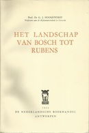 HET LANDSCHAP VAN BOSCH TOT RUBENS - Prof. Dr. G. J. HOOGEWERFF - WILLEMSFONDS 1954 - History