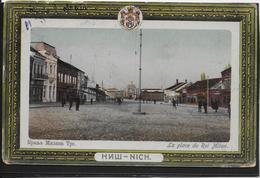 Serbie - Nich - La Place Du Roi Milan - Serbie