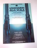 Musica - Lohengrin Alla Scala  Origine Tradizione Scenografia Europea 1982 - Musica & Strumenti