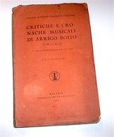 Musica - De Rensis - Critiche E Cronache Musicali Di Arrigo Boito - 1^ Ed. 1931 - Musica & Strumenti