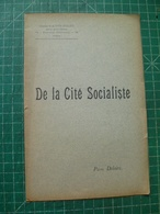 De La Cité Socialiste. PEGUY (Charles) Sous Le Pseud. De Pierre DELOIRE. Edition Originale - 1801-1900
