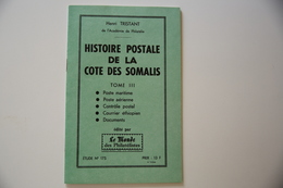 Histoire Postale De La Cote Des Somalies Tome III TB. - Bibliographies