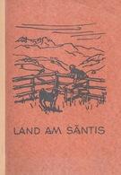 """Schulbuch  """"Land Am Säntis  (Jetter / Näf)""""             1968 - School Books"""