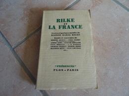 Rilke Et La France - Textes Et Poèmes Inédits De Rainer Maria Rilke - Plon 1942 - Poésie