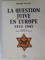 La Uestion Juive En Europe 1933-1945 - Histoire