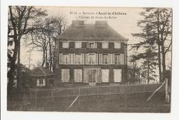 62 Auxi Le Chateau (environs) Chateau De Noeux Les Bofles. Carte Inédite (A1p35) - Auxi Le Chateau