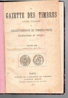 Revue : La Gazette Des Timbres  Collectionneur De Timbres Poste Telegraphes Et Fiscaux 1873-1874 ( 2 Ieme Année ) RARE - Magazines