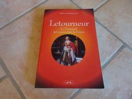 Letourneur Le Normand Qui A Gouverné La France - Histoire
