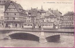 - 67 -- STRASBOURG -- PONT DU FAUBOURG NATIONAL  -- TRAMWAY +  ANIMATION -- 1928 - Strasbourg