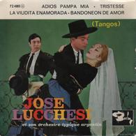 Disque 45 Tours JOSE LUCCHESI Et Son Orchestre Typique Argentin (TANGOS) - Disco & Pop
