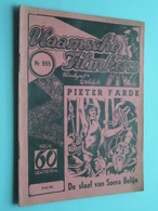 VLAAMSCHE FILMKENS ( Nr. 555 ) 9-11-'41 : PIETER FARDE - De Slaaf Van SOERA BELIJN ! - Books, Magazines, Comics