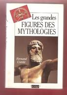 Fernand COMTE - Les Grandes FIGURES DE LA MYTHOLOGIE - Edition Le Grand Livre Du Mois - 1999 - Histoire