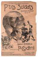 PARTITION MUSICALE *P'TITS SOLDATS  Chanson Marche 1914-1915  G.BORDEAUX  P.CODINI  Année 1912 - Partitions Musicales Anciennes