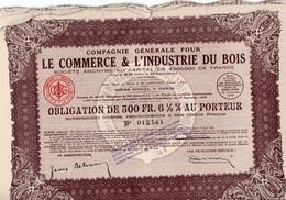 COMPAGNIE GENERALE POUR LE COMMERCE ET L'INDUSTRIE  DU BOIS -LOT DE 10 OBLIGATION DE 500 FRS .6,5 % AU PORTEUR -1929 - Industrie