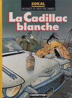 UNE ENQUETE DE L'INSPECTEUR CANARDO LA CADILLAC BLANCHE SOKAL EO 1990 TBE - Inspecteur Canardo