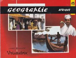 Livret éducatif  30p 11x16 . 47 Vignettes 6x8 (manque 1 Vignette) Géographie VI AFRIQUE Edit VOLUMETRIX N°45 - Livres, BD, Revues