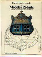 Encyclopédie Navale Des Modèles Réduits – Guide Du Collectionneur Et Du Modéliste » WOLFRAM ZU MONDFELD » - Ed. ---> - Magazines