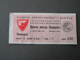MATCH TICKETS - CRVENA ZVEZDA - ANDERLEXT CETVRTFINALE KUPA EVROPSKIH SAMPIONA - 1982 - Match Tickets