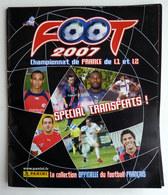 RARE FOOT 2007 CHAMPIONNAT DE FRANCE L1 Et L2 SPECIAL TRANSFERTS PANINI - Panini