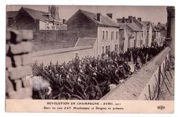 2273 - Révolution De Champagne - Avril 1911 - Dans Les Rues D'Ay ( Manifestants Et Dragons En Présence ) - E.L.D. - - Demonstrations