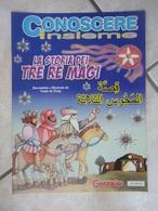 Conoscere Insieme - Opuscoli - La Storia Dei Tre Re Magi - Racconto In Italiano E In Arabo - IL GIORNALINO SAN PAOLO - Libri, Riviste, Fumetti