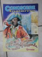 Conoscere Insieme - Opuscoli - Pirati E Corsari Tra Realtà E Leggenda - IL GIORNALINO - Books, Magazines, Comics