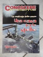 Conoscere Insieme - Opuscoli - La Conquista Dello Spazio - Una Casa Tra Le Stelle - IL GIORNALINO - Libri, Riviste, Fumetti