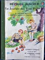 Méthode Boscher - La Journée Des Tout Petits - Livret Unique - Éditions J. Chapron - ( 1958 ) . - Bücher, Zeitschriften, Comics