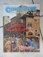 Conoscere Insieme - Opuscoli - I Modi Di Abitare: Case Capanne Castelli Città Villaggi Metropoli - IL GIORNALINO - Books, Magazines, Comics