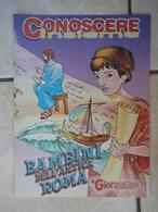 Conoscere Insieme - Opuscoli - Bambini Dell'antica Roma - Vita Quotidiana - IL GIORNALINO - Books, Magazines, Comics