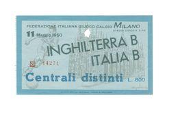 11 MAGGIO 1950 - MILANO - ITALIA B Vs INGHILTERRA B - STADIO S. SIRO - BIGLIETTO CALCIO - ENGLAND - Match Tickets