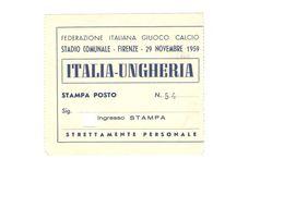 29 NOVEMBRE 1959 - FIRENZE - ITALIA Vs UNGHERIA - STADIO COMUNALE - BIGLIETTO CALCIO - Match Tickets