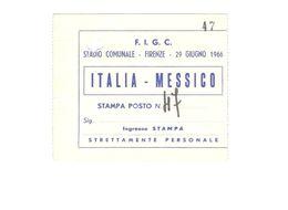 29 GIUGNO 1966 - FIRENZE - ITALIA Vs MESSICO - STADIO COMUNALE - BIGLIETTO CALCIO - Match Tickets